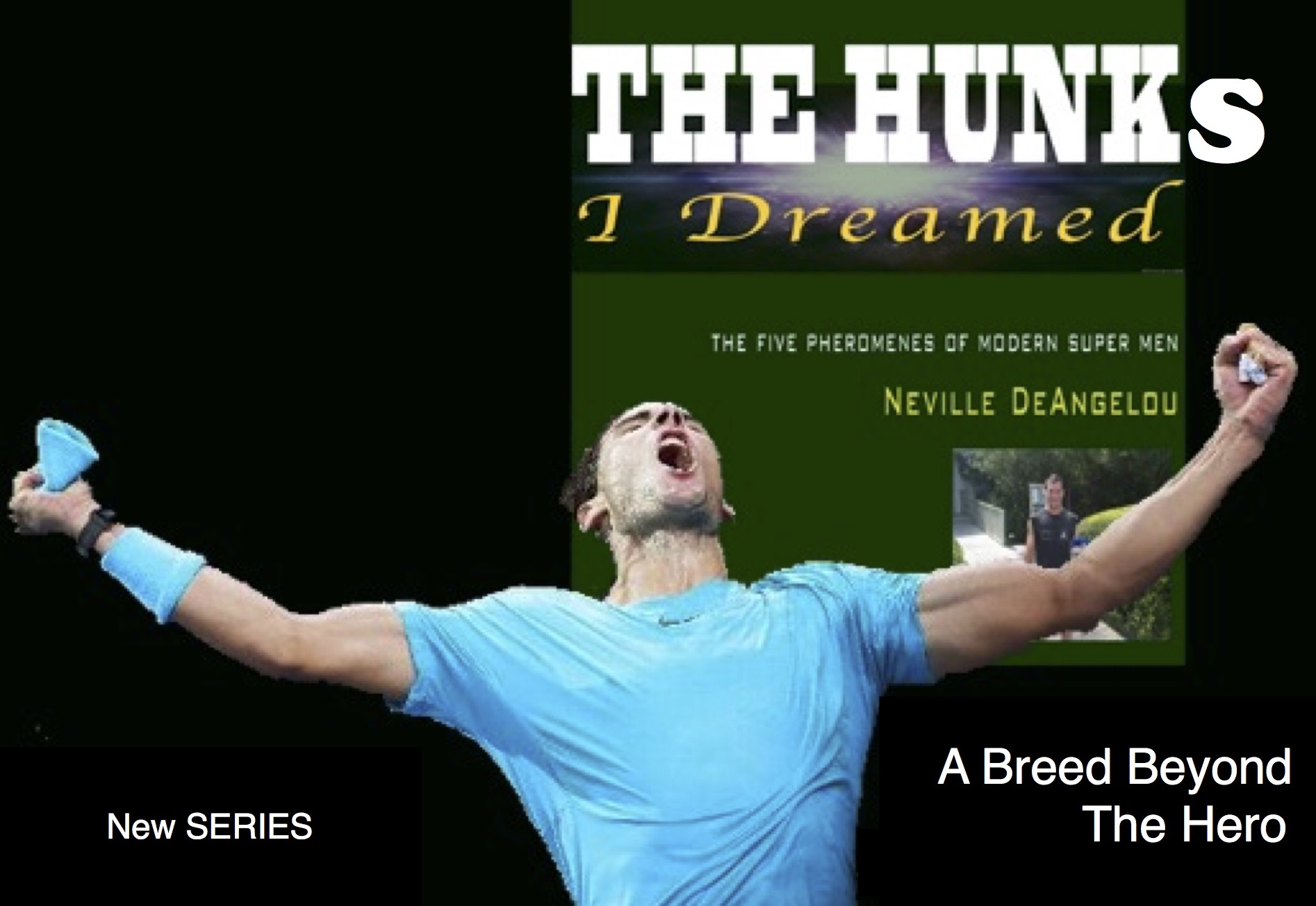 The Hunks I Dreamed by Neville DeAngelou