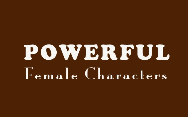 Powerful Female Characters